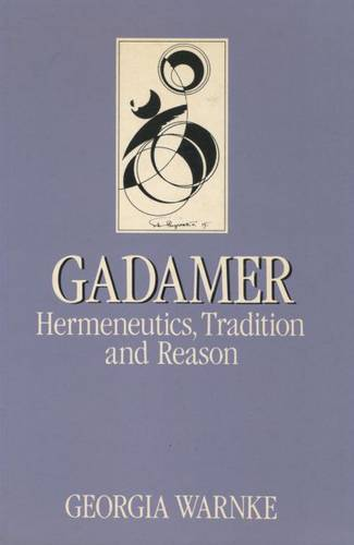 Gadamer: Hermeneutics, Tradition, and Reason - Key Contemporary Thinkers (Paperback)