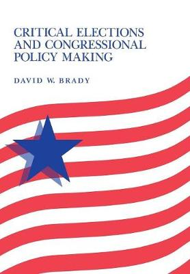 Critical Elections and Congressional Policy Making - Stanford Studies in the New Political History (Hardback)