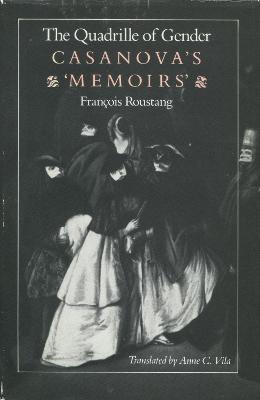 The Quadrille of Gender: Casanova's 'Memoirs' (Hardback)