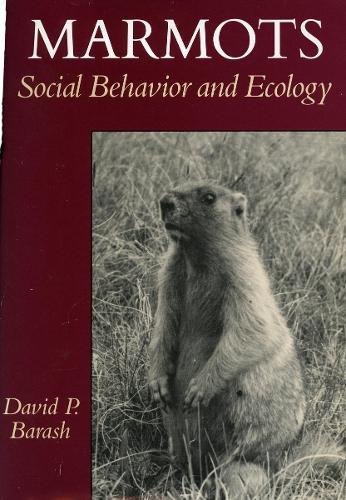 Marmots: Social Behavior and Ecology (Hardback)