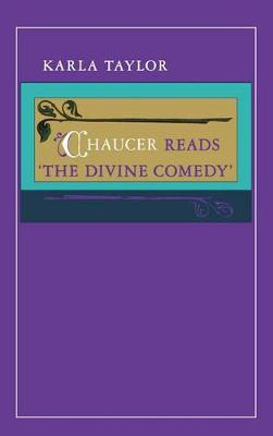 "Chaucer Reads ""The Divine Comedy"" (Hardback)"