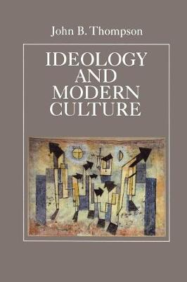 Ideology and Modern Culture: Critical Social Theory in the Era of Mass Communication (Paperback)