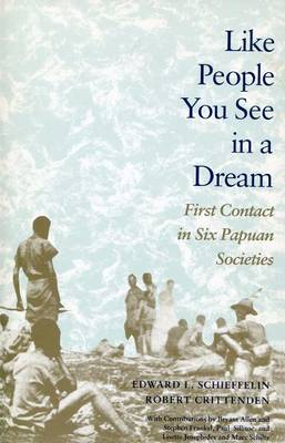 Like People You See in a Dream: First Contact in Six Papuan Societies (Paperback)