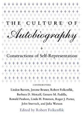 The Culture of Autobiography: Constructions of Self-Representation - Irvine Studies in the Humanities (Paperback)