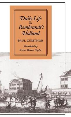 Daily Life in Rembrandt's Holland - Daily Life (Hardback)
