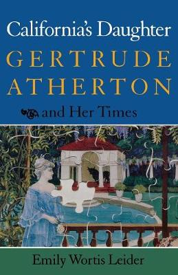 California's Daughter: Gertrude Atherton and Her Times (Paperback)