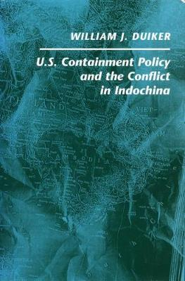 U. S. Containment Policy and the Conflict in Indochina (Hardback)