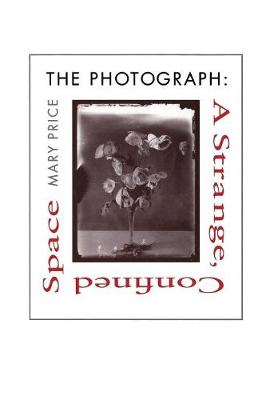 The Photograph: A Strange, Confined Space (Hardback)