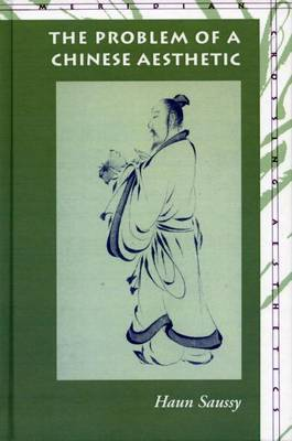 The Problem of a Chinese Aesthetic - Meridian: Crossing Aesthetics (Paperback)