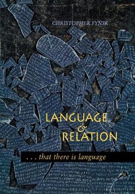 Language and Relation: . . . that there is language (Hardback)