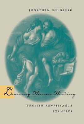Desiring Women Writing: English Renaissance Examples (Hardback)