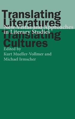 Translating Literatures, Translating Cultures: New Vistas and Approaches in Literary Studies (Hardback)