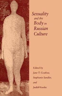 Sexuality and the Body in Russian Culture (Paperback)