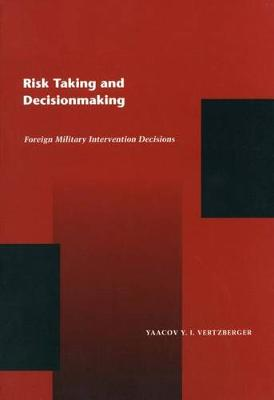 Risk Taking and Decision Making: Foreign Military Intervention Decisions (Paperback)