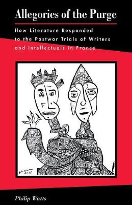 Allegories of the Purge: How Literature Responded to the Postwar Trials of Writers and Intellectuals in France (Paperback)