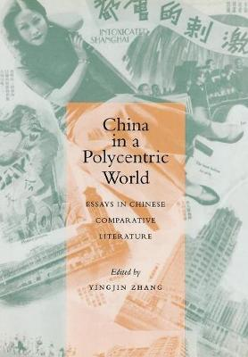 China in a Polycentric World: Essays in Chinese Comparative Literature (Hardback)