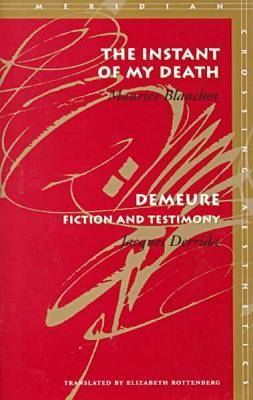 The Instant of My Death / Demeure: Fiction and Testimony - Meridian: Crossing Aesthetics (Hardback)