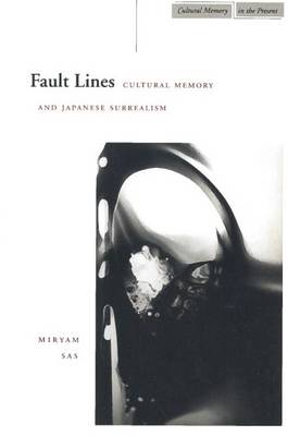Fault Lines: Cultural Memory and Japanese Surrealism - Cultural Memory in the Present (Hardback)