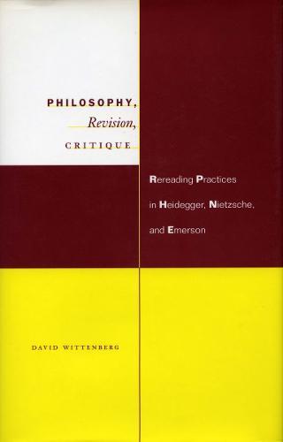 Philosophy, Revision, Critique: Rereading Practices in Heidegger, Nietzsche, and Emerson (Hardback)