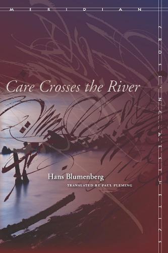 Care Crosses the River - Meridian: Crossing Aesthetics (Hardback)