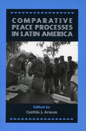 Comparative Peace Processes in Latin America (Hardback)
