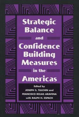 Strategic Balance and Confidence Building Measures in the Americas (Hardback)