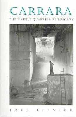 Carrara: The Marble Quarries of Tuscany (Paperback)
