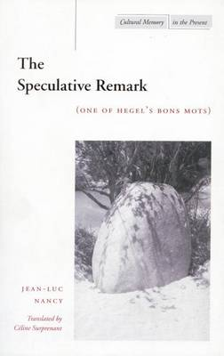 The Speculative Remark: (One of Hegel's Bons Mots) - Cultural Memory in the Present (Paperback)
