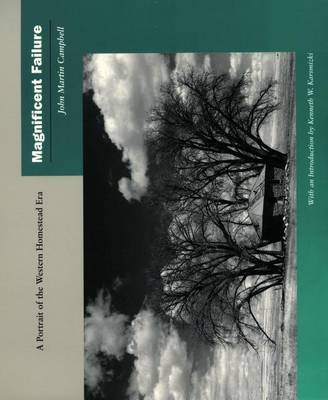 Magnificent Failure: A Portrait of the Western Homestead Era (Hardback)