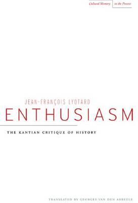 Enthusiasm: The Kantian Critique of History - Cultural Memory in the Present (Hardback)