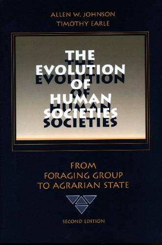 The Evolution of Human Societies: From Foraging Group to Agrarian State, Second Edition (Hardback)