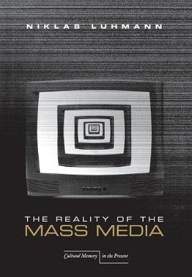 The Reality of the Mass Media - Cultural Memory in the Present (Hardback)