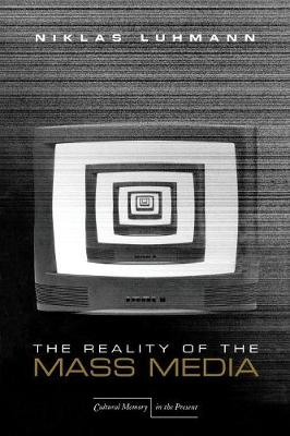 The Reality of the Mass Media - Cultural Memory in the Present (Paperback)