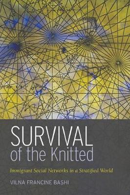 Survival of the Knitted: Immigrant Social Networks in a Stratified World (Paperback)