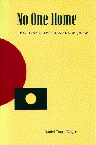No One Home: Brazilian Selves Remade in Japan (Paperback)