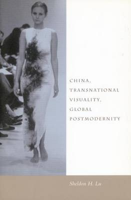China, Transnational Visuality, Global Postmodernity (Paperback)
