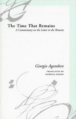 The Time That Remains: A Commentary on the Letter to the Romans - Meridian: Crossing Aesthetics (Hardback)