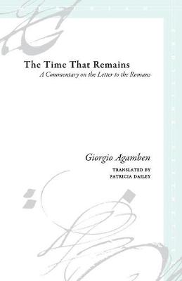 The Time That Remains: A Commentary on the Letter to the Romans - Meridian: Crossing Aesthetics (Paperback)