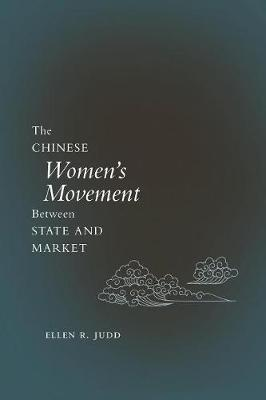 The Chinese Women's Movement Between State and Market (Paperback)