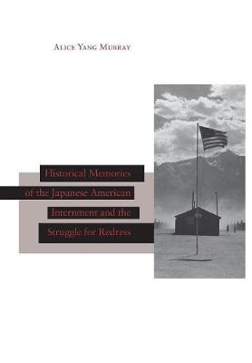 Historical Memories of the Japanese American Internment and the Struggle for Redress - Asian America (Hardback)