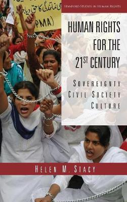 Human Rights for the 21st Century: Sovereignty, Civil Society, Culture - Stanford Studies in Human Rights (Hardback)