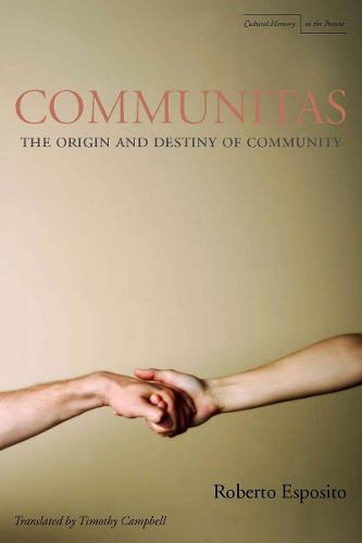 Communitas: The Origin and Destiny of Community - Cultural Memory in the Present (Hardback)