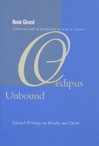 Oedipus Unbound: Selected Writings on Rivalry and Desire (Paperback)