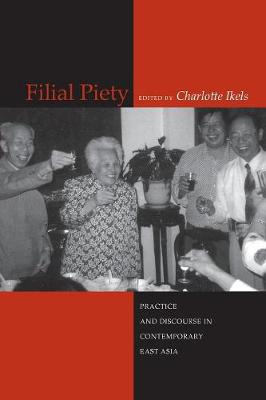 Filial Piety: Practice and Discourse in Contemporary East Asia (Paperback)