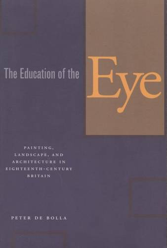 The Education of the Eye: Painting, Landscape, and Architecture in Eighteenth-Century Britain (Paperback)