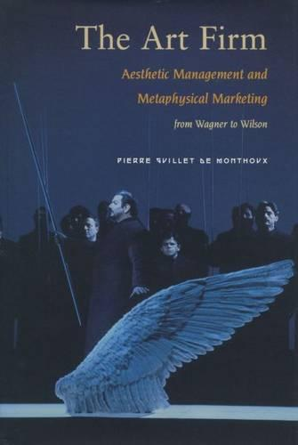 The Art Firm: Aesthetic Management and Metaphysical Marketing (Hardback)