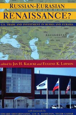 Russian-Eurasian Renaissance?: U.S. Trade and Investment in Russia and Eurasia (Hardback)