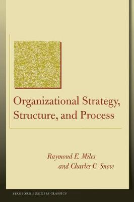 Organizational Strategy, Structure, and Process - Stanford Business Classics (Paperback)