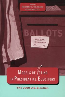 Models of Voting in Presidential Elections: The 2000 U.S. Election (Paperback)