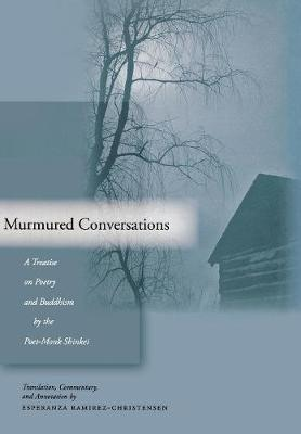 Murmured Conversations: A Treatise on Poetry and Buddhism by the Poet-Monk Shinkei (Hardback)